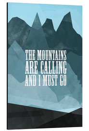 Aluminium print  The mountains are calling - RNDMS