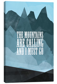 Canvas print  The mountains are calling - RNDMS