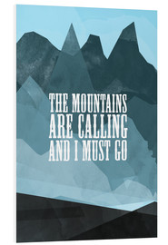 Foam board print  The mountains are calling - RNDMS