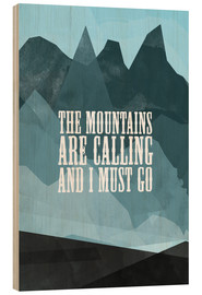 Wood print  The mountains are calling - RNDMS