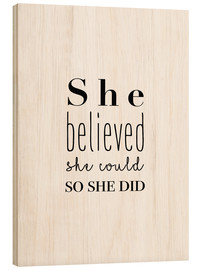 Wood print  She Believed She Could... - Finlay and Noa