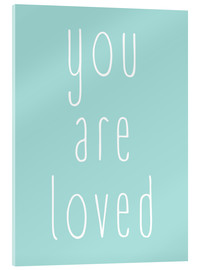 Acrylic glass  You Are Loved - Finlay and Noa