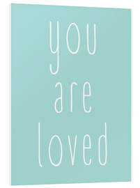 Foam board print  You Are Loved - Finlay and Noa
