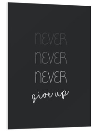 Foam board print  Never Give Up - Finlay and Noa