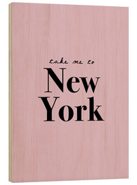 Wood print  Take Me To New York - Take me to New York - Finlay and Noa