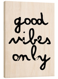Wood print  Good vibes only - Finlay and Noa