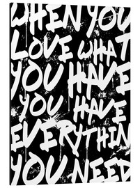 Aluminium print  TEXTART - When you love what you have you have everything you need - Typo - HDMI2K