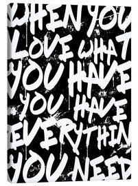 Canvas print  TEXTART - When you love what you have you have everything you need - Typo - HDMI2K