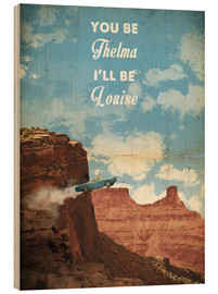 Wood print  Thelma and Louise - 2ToastDesign