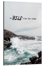 Aluminium print  Wild like the ocean - Amy and Kurt