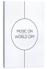 Canvas  MUSIC ON | WORLD OFF - Stephanie Wünsche