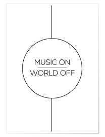Premium poster  Music on, World off - Stephanie Wünsche