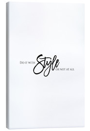 Canvas print  Do it with style - Stephanie Wünsche