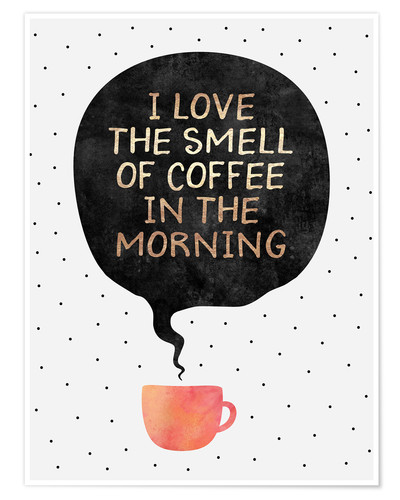 Premium poster I love the smell of coffee in the morning