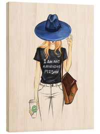 Wood print  I am not a morning person - Rongrong DeVoe