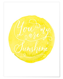 Premium poster  You are my sunshine - Nory Glory Prints