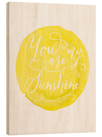 Wood  You are my sunshine Watercolor handmade dot art print - Nory Glory Prints
