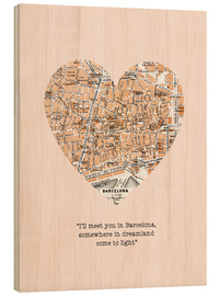 Wood print  I'll meet you in Barcelona - Romance Typo - Nory Glory Prints