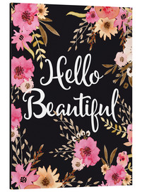 Aluminium print  Hello beautiful - Nory Glory Prints