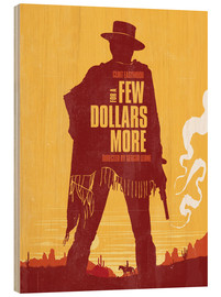 Wood print  For a few dollars more - Golden Planet Prints