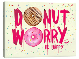 Canvas print  Donut worry be happy sweet art - Nory Glory Prints