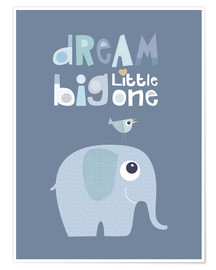Premium poster Dream big little one
