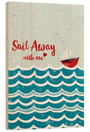Wood print  Sail Away - Sybille Sterk