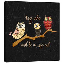 Canvas print  Keep calm and be a wise owl - UtArt