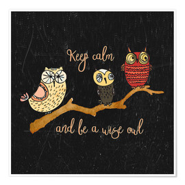 Poster  Keep calm and be a wise owl - UtArt