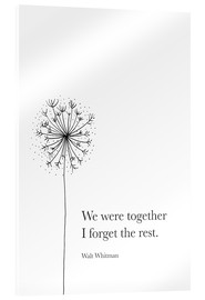 Acrylic print  We were together (Whitman Quote) - RNDMS