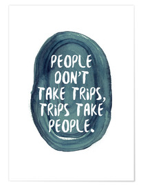 Premium poster People don't take trips, Henry David Thoreau