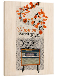 Wood print  Music On - Mandy Reinmuth