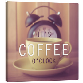 Canvas print  It's Coffee O'Clock