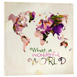 Acrylic glass  What A Wonderful World Map - Mandy Reinmuth