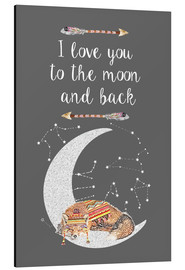 Alu-Dibond  I love you to the moon and back - GreenNest