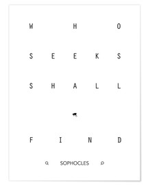 Premium poster Who seeks shall find - Sophocles