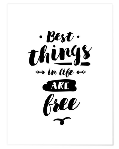 Premium poster Best things in life are free