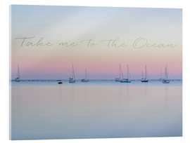Acrylic print  Take me to the ocean - Andrea Haase Foto