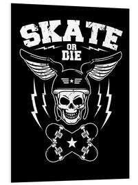 Foam board print  skate or die - Durro Art