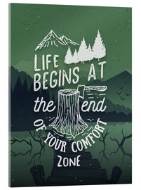 Acrylic print  Life begins at the end of your comfort zone - dear dear