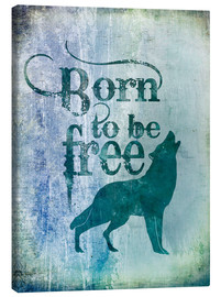 Canvas print  born to be free - Andrea Haase