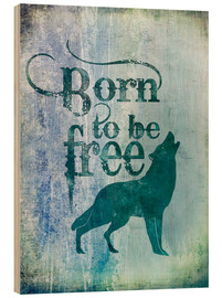 Wood  born to be free - Andrea Haase