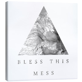 Canvas print  Bless This Mess - Romina Lutz