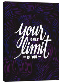 Canvas print  Your only limit is you - dear dear