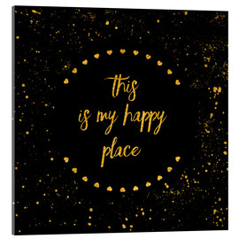 Acrylic glass  Text Art THIS IS MY HAPPY PLACE II black with hearts & splashes - Melanie Viola