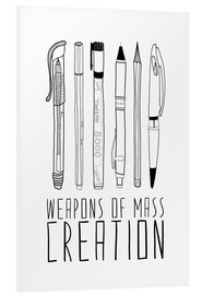 Foam board print  Weapons Of Mass Creation - Bianca Green