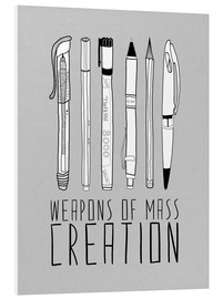 Foam board print  Weapons Of Mass Creation - Grey - Bianca Green