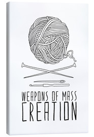 Canvas print  Weapons Of Mass Creation - Knitting - Bianca Green
