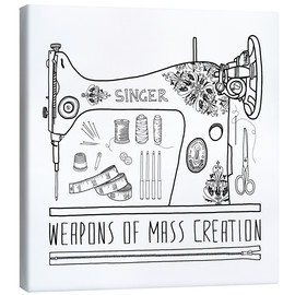 Canvas print  Weapons Of Mass Creation - Sewing - Bianca Green