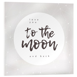 Acrylic glass  to the moon and back - Typobox